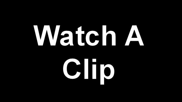 watch a clip